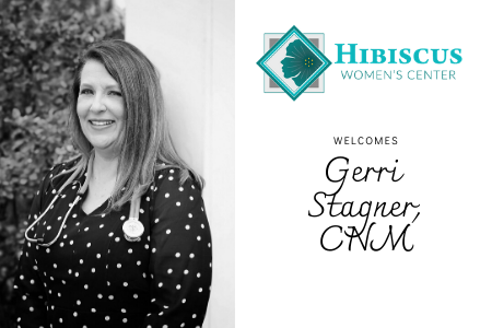 Welcome Gerri Stagner, MSN, ARNP, CNM